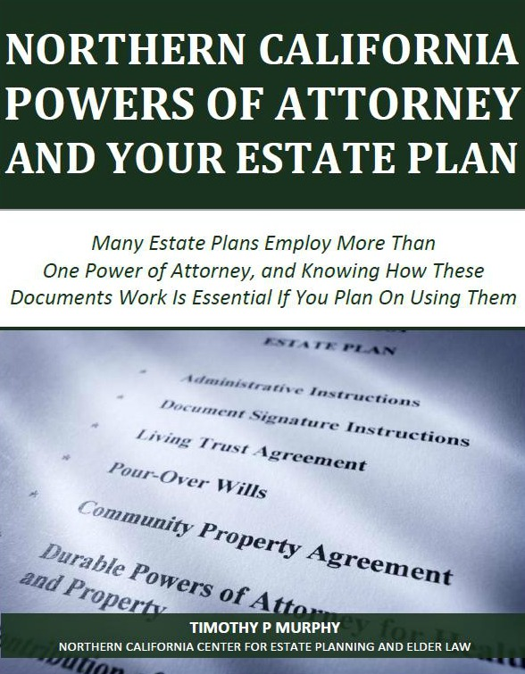 Northern California Powers of Attorney and Your Estate Plan