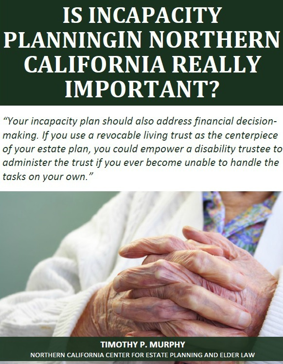 Is Incapacity Planning in Northern California Really Important